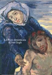La Pietà dimenticata di van Gogh: due Pieta a confronto